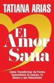 El Amor Sana (eBook, ePUB)