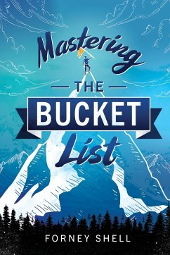 Mastering the Bucket List - Shell, Forney