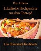 Lukullische Hochgenüsse aus dem Tontopf (eBook, ePUB)