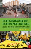 The Housing Movement and the Urban Poor in São Paulo (eBook, ePUB)
