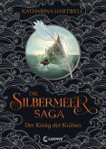 Der König der Krähen / Die Silbermeer-Saga Bd.1 (eBook, ePUB)