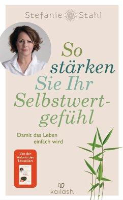 So stärken Sie Ihr Selbstwertgefühl (eBook, ePUB) - Stahl, Stefanie