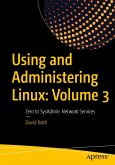 Using and Administering Linux: Volume 3 (eBook, PDF)