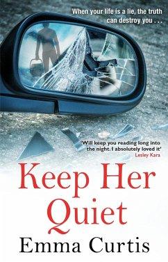 Keep Her Quiet (eBook, ePUB) - Curtis, Emma