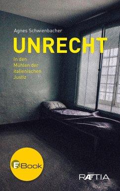 Unrecht (eBook, ePUB) - Schwienbacher, Agnes