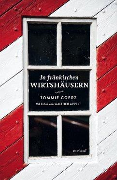 In fränkischen Wirtshäusern (eBook) (eBook, ePUB) - Goerz, Tommie