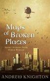 Maps of Broken Places (eBook, ePUB)