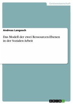 Das Modell der zwei Ressourcen-Ebenen in der sozialen Arbeit (eBook, PDF)
