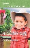 A Child's Gift (Mills & Boon Heartwarming) (Texas Rebels, Book 8) (eBook, ePUB)