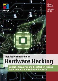 Praktische Einführung in Hardware Hacking (eBook, PDF) - Bicchi, Sebastian; Mangel, Marcel