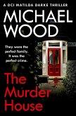 The Murder House (DCI Matilda Darke Thriller, Book 5) (eBook, ePUB)