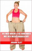 In einer Woche 6 kg abnehmen mit der mediterranen Diät (eBook, ePUB)