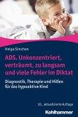 ADS. Unkonzentriert, verträumt, zu langsam und viele Fehler im Diktat (eBook, ePUB)