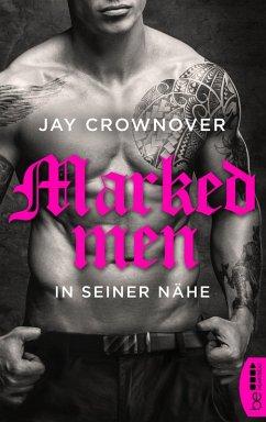 In seiner Nähe / Marked Men Bd.5 (eBook, ePUB) - Crownover, Jay