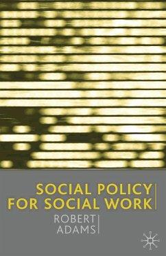 Social Policy for Social Work (eBook, PDF) - Adams, Robert