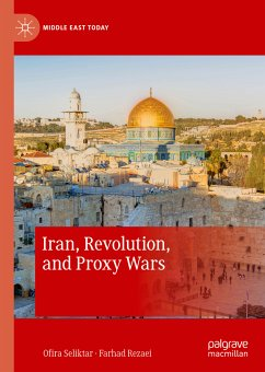 Iran, Revolution, and Proxy Wars (eBook, PDF) - Seliktar, Ofira; Rezaei, Farhad