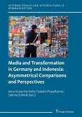 Media and Transformation in Germany and Indonesia: Asymmetrical Comparisons and Perspectives (eBook, PDF)