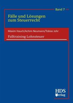 Falltraining Lohnsteuer (eBook, PDF) - Hauch, Maxim; Johr, Tobias; Neumann, Achim