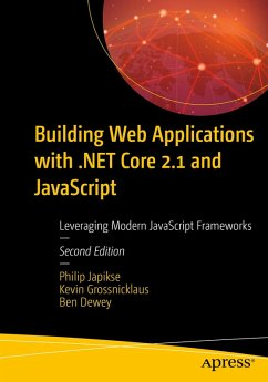 Building Web Applications with .NET Core 2.1 and JavaScript (eBook, PDF) - Japikse, Philip; Grossnicklaus, Kevin; Dewey, Ben