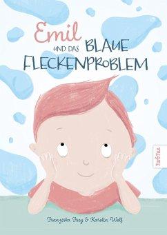 Emil und das blaue Fleckenproblem (eBook, ePUB) - Frey, Franziska; Wolf, Karolin