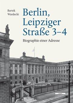 Berlin, Leipziger Straße 3-4 (eBook, PDF) - Wardecki, Bartek