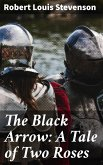 The Black Arrow: A Tale of Two Roses (eBook, ePUB)