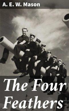 The Four Feathers (eBook, ePUB) - Mason, A. E. W.