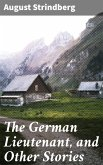 The German Lieutenant, and Other Stories (eBook, ePUB)