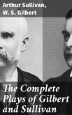 The Complete Plays of Gilbert and Sullivan (eBook, ePUB)