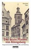 Der letzte Pfarrer von Königsberg (eBook, PDF)