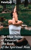 The Yoga Sutras of Patanjali: The Book of the Spiritual Man (eBook, ePUB)