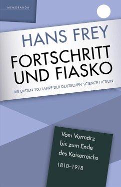 Fortschritt und Fiasko (eBook, ePUB) - Frey, Hans
