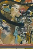 Orientalism, Philology, and the Illegibility of the Modern World (eBook, PDF)