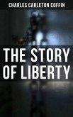 The Story of Liberty (eBook, ePUB)