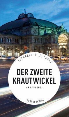 Der zweite Krautwickel - Frankenkrimi (eBook, ePUB) - Fuchs, Theobald