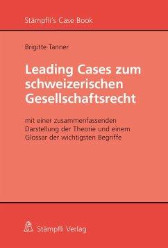 Leading Cases zum schweizerischen Gesellschaftsrecht (eBook, PDF) - Brigitte, Tanner