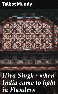 Hira Singh : when India came to fight in Flanders (eBook, ePUB) - Mundy, Talbot