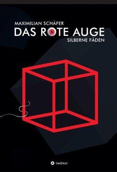 Das Rote Auge (eBook, ePUB) - Schäfer, Maximilian