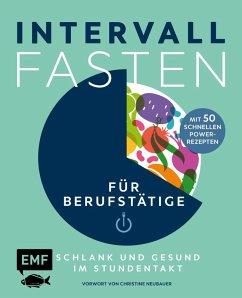 Intervallfasten für Berufstätige - Schlank und gesund im Stundentakt (eBook, ePUB) - Peschel, Pepe