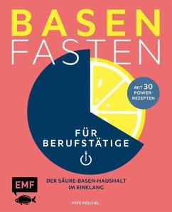 Basenfasten für Berufstätige (eBook, ePUB) - Peschel, Pepe