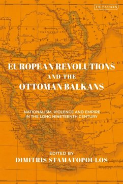 European Revolutions and the Ottoman Balkans (eBook, ePUB)