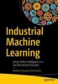 Industrial Machine Learning (eBook, PDF)