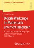 Digitale Werkzeuge im Mathematikunterricht integrieren (eBook, PDF)