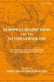 European Revolutions and the Ottoman Balkans (eBook, PDF)