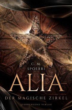 Der magische Zirkel / Alia Bd.1 - Spoerri, C. M.