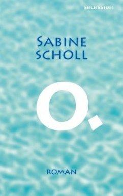 O. - Scholl, Sabine
