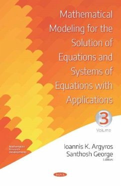 Mathematical Modeling for the Solution of Equations and Systems of Equations with Applications. Volume III