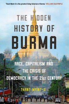 The Hidden History of Burma - Myint-U, Thant