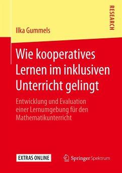 Wie kooperatives Lernen im inklusiven Unterricht gelingt - Gummels, Ilka