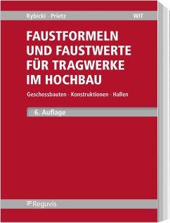 Faustformeln und Faustwerte für Tragwerke im Hochbau - Rybicki, Rudolf; Prietz, Frank